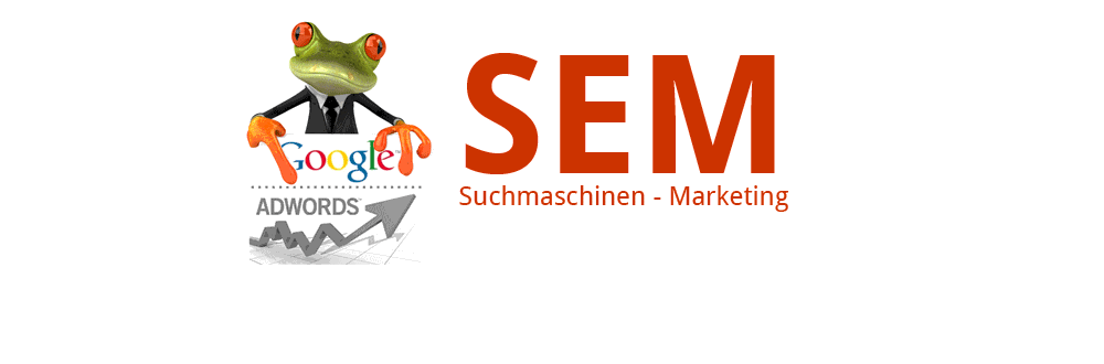 SEM – Suchmaschinen Marketing